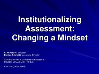 Institutionalizing Assessment:   Changing a Mindset