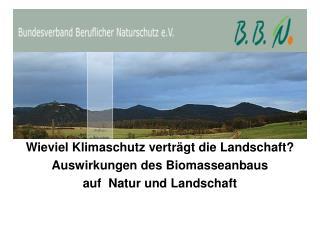 Wieviel Klimaschutz verträgt die Landschaft? Auswirkungen des Biomasseanbaus