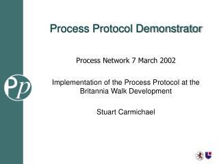 Process Protocol Demonstrator