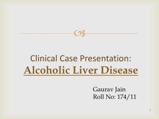 Clinical Case Presentation: Alcoholic Liver Disease