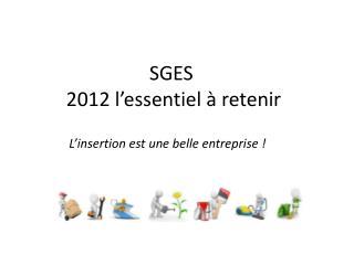 SGES   2012 l'essentiel à retenir