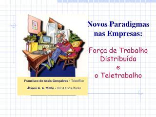 Novos Paradigmas nas Empresas: Força de Trabalho Distribuída  e  o Teletrabalho