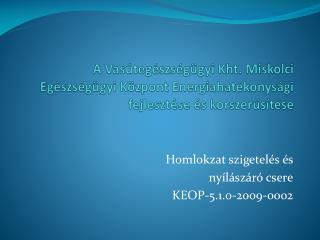 Homlokzat szigetel�s �s  ny�l�sz�r� csere KEOP-5.1.0-2009-0002