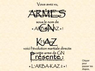 Vous avez vu,  ou aimé celle qui restera désormais connue  sous le nom de  «ARBA-KAZ» !