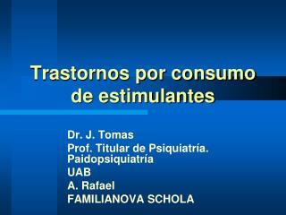 Trastornos por consumo de estimulantes