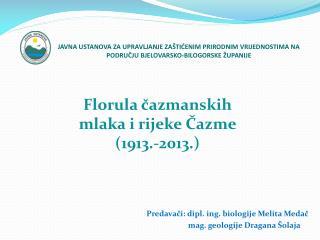 Florula čazmanskih mlaka i rijeke Čazme (1913.-2013.)