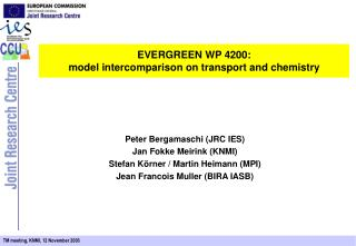 EVERGREEN WP 4200:  model intercomparison on transport and chemistry