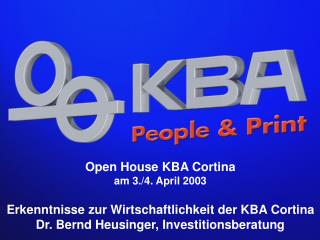 Open House KBA Cortina am 3./4. April 2003