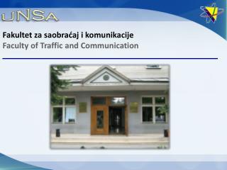 Fakultet za saobraćaj i  komunikacije Faculty  of Traffic and Communication