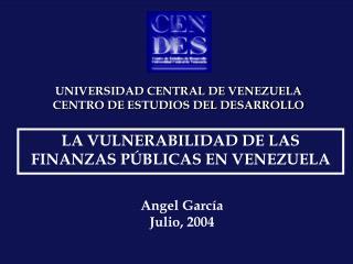 UNIVERSIDAD CENTRAL DE VENEZUELA CENTRO DE ESTUDIOS DEL DESARROLLO
