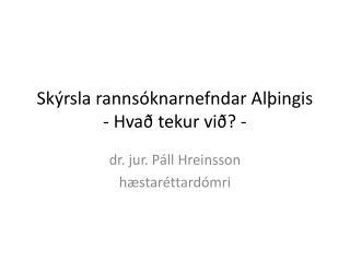 Skýrsla rannsóknarnefndar Alþingis - Hvað tekur við? -