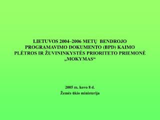 2005  m .  kovo 8 d. Žemės ūkio ministerija
