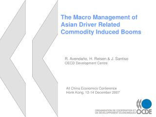 The Macro Management of  Asian Driver Related  Commodity Induced Booms