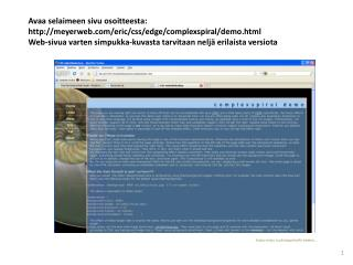 Avaa selaimeen sivu osoitteesta:  meyerweb/eric/css/edge/complexspiral/demo.html