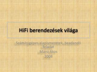 HiFi  berendezések világa
