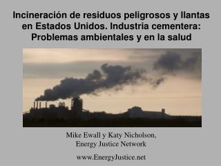 Incineraci n de residuos peligrosos y llantas en Estados Unidos. Industria cementera: Problemas ambientales y en la salu