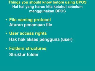 Things you should know before using BPOS Hal hal yang harus kita ketahui sebelum menggunakan BPOS