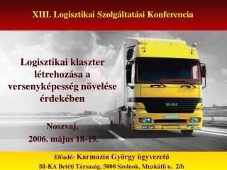 XIII. Logisztikai Szolgáltatási Konferencia