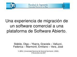 Una experiencia de migraci�n de un software comercial a una plataforma de Software Abierto.