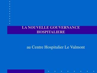 LA NOUVELLE GOUVERNANCE HOSPITALIERE