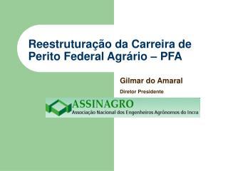 Reestrutura��o da Carreira de Perito Federal Agr�rio � PFA