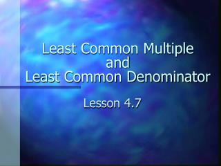 Least Common Multiple  and Least Common Denominator