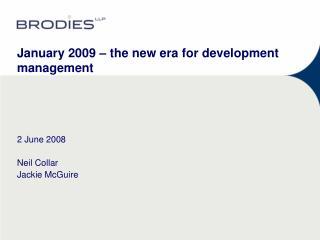 January 2009 – the new era for development management