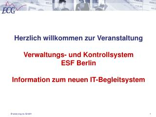 Herzlich willkommen zur Veranstaltung Verwaltungs- und Kontrollsystem  ESF Berlin