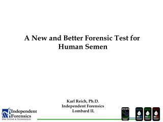 Karl Reich, Ph.D. Independent Forensics  Lombard IL
