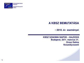 A KBSZ BEMUTAT�SA  -  2010. �v  esem�nyei