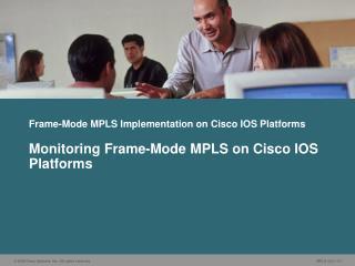 Frame-Mode MPLS Implementation on Cisco IOS Platforms