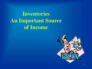 Inventories An Important Source of Income