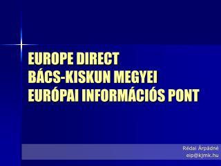 EUROPE DIRECT  BÁCS-KISKUN MEGYEI  EURÓPAI INFORMÁCIÓS PONT
