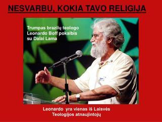 Trumpas brazilų teologo Leonardo Boff pokalbis su Dalai Lama