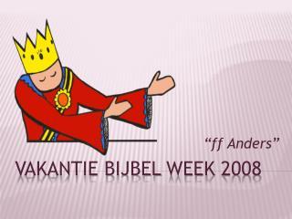 Vakantie Bijbel  Week  2008