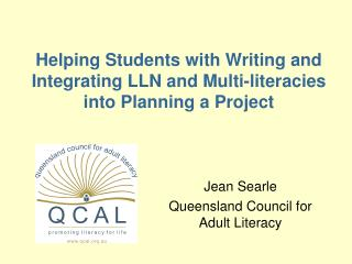 Helping Students with Writing and Integrating LLN and Multi-literacies into Planning a Project