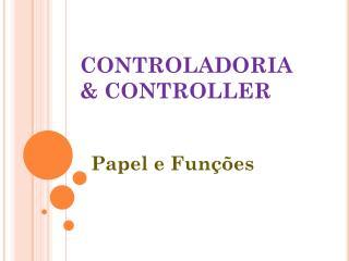 CONTROLADORIA & CONTROLLER