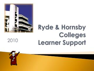 Ryde & Hornsby Colleges  Learner Support