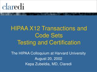 HIPAA X12 Transactions and Code Sets Testing and Certification