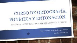 Curso  de  ortografía ,  fonética  y  entonación .