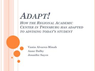 Adapt!  How the Regional Academic Center in Twinsburg has adapted to advising today's student