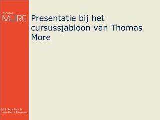 Presentatie bij het cursussjabloon  van Thomas More