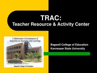 TRAC: Teacher Resource & Activity Center