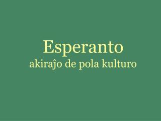 Esperanto akiraĵo de pola kulturo