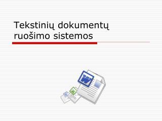 Tekstinių dokumentų ruošimo sistemos
