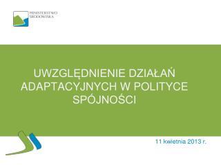 Uwzględnienie działań adaptacyjnych w polityce spójności