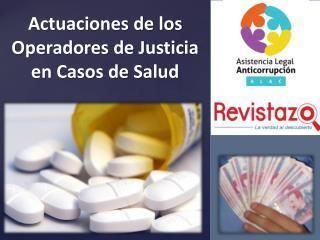 Actuaciones de los Operadores de Justicia en Casos de Salud