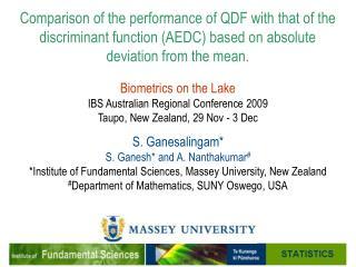 Biometrics on the Lake IBS Australian Regional Conference 2009 Taupo, New Zealand, 29 Nov - 3 Dec