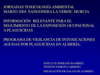 JORNADAS TOXICOLOGÍA AMBIENTAL MARZO 2004  SANGONERA LA VERDE. MURCIA
