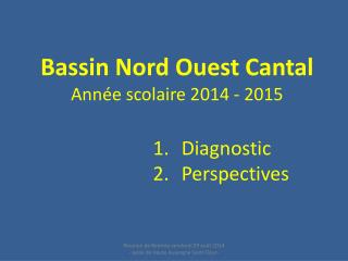 Bassin Nord Ouest  Cantal Année scolaire  2014  -  2015